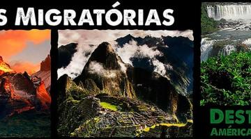 Rotas Migratórias: destino América do Sul
