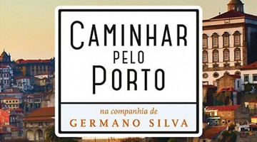 Caminhar pelo Porto de Germano Silva